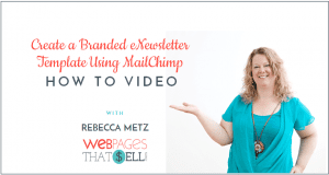 Create a Branded eNewsletter Template Using MailChimp