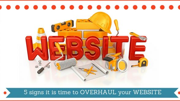 5 Signs That It's Time To Overhaul Your Website