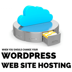 When Should You Change Your WordPress Web Hosting?