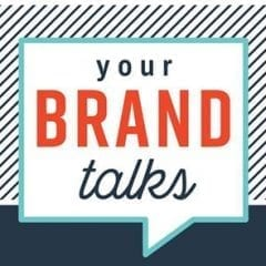 Your Brand Talks…But What is it Saying?