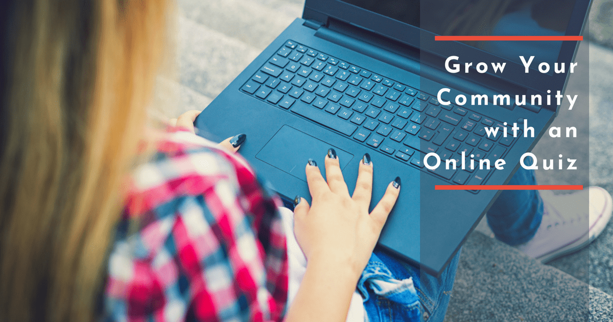 Grow Your Community with an Online Quiz