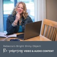 Rebecca's Bright Shiny Object: Re-Purposing Video and Audio Content