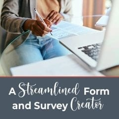 A Streamlined Form and Survey Creator