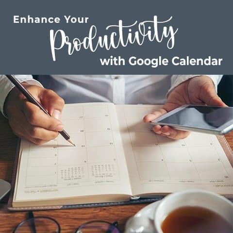 Enhance your productivity with Google Calendar